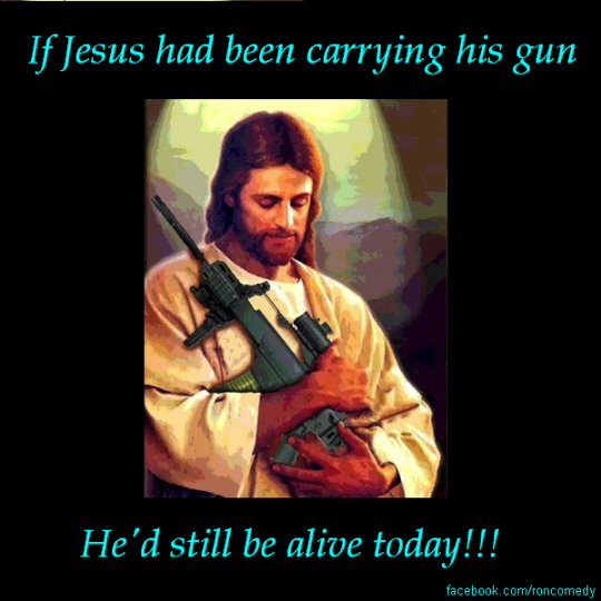 Jesus loves his gunz